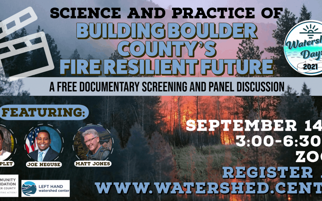 Science and Practice of Building Boulder County's Fire Resilient Future: Cal-Wood Field Trip, Documentary Screening, and Panel Discussion
